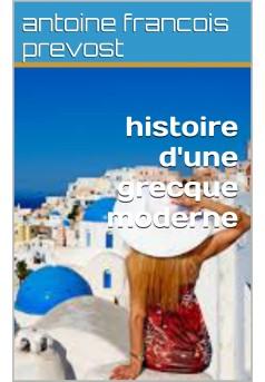 Histoire d'une Grecque moderne - Couverture de livre auto édité