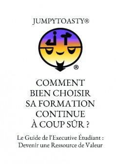 COMMENT BIEN CHOISIR SA FORMATION CONTINUE À COUP SÛR ? - Couverture de livre auto édité