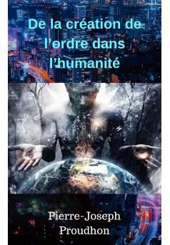 De la création de l'ordre dans l'humanité - Couverture Ebook auto édité