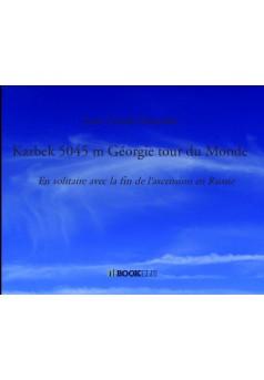 Kazbek 5045 m Géorgie tour du Monde - Couverture de livre auto édité