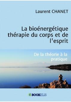 La bioénergétique : thérapie du corps et de l'esprit