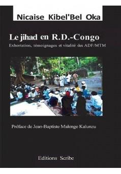 Le jihad en R.D.-Congo. Exhortation, témoignages  et vitalité des ADF/MTM - Couverture Ebook auto édité