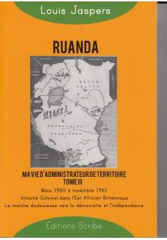 Ruanda: Ma vie d'administrateur de territoire – Tome III - mars 1960 à novembre 1961 - Couverture Ebook auto édité