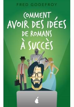 Comment avoir des idées de romans à succès - Couverture de livre auto édité