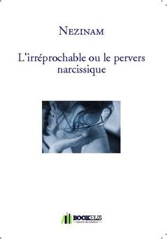 L'irréprochable ou le pervers narcissique - Couverture de livre auto édité