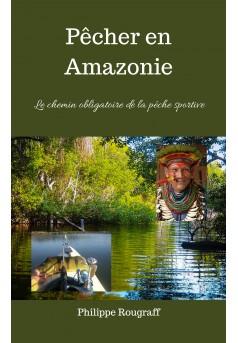 Pêcher en Amazonie