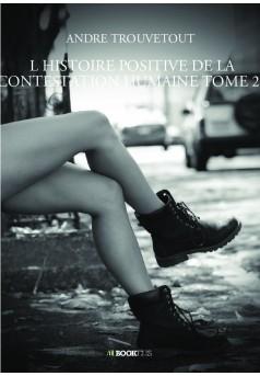 L HISTOIRE POSITIVE DE LA CONTESTATION HUMAINE TOME 24