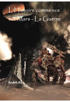 L'Histoire commence sur Mars - La Guerre - Couverture Ebook auto édité