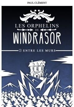 Entre les Murs (Les Orphelins de Windrasor épisode 1) - Couverture Ebook auto édité