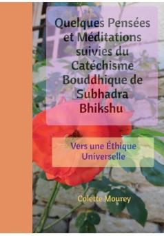 Quelques Pensées et Méditations suivies du Catéchisme Bouddhique de Subhadra Bhikshu