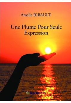 Une Plume Pour Seule Expression - Couverture de livre auto édité