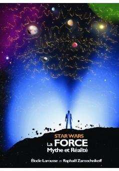 Star Wars - La Force : Mythe et Réalité