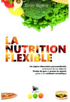 La Nutrition Flexible - Couverture de livre auto édité