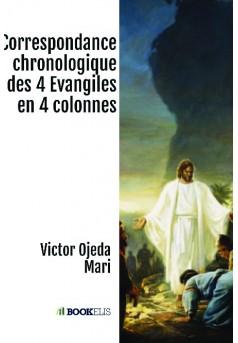 Correspondance chronologique des 4 Evangiles en 4 colonnes - Couverture de livre auto édité