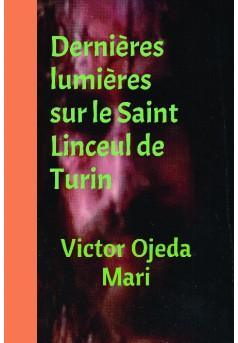 Dernières lumières sur le Saint Linceul de Turin - Couverture de livre auto édité