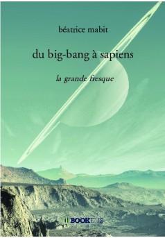 du big-bang à sapiens - Couverture de livre auto édité