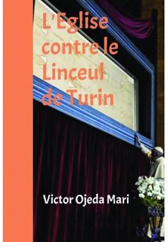 L'Eglise contre le Linceul de Turin