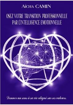 OSEZ VOTRE TRANSITION PROFESSIONNELLE PAR L'INTELLIGENCE EMOTIONNELLE
