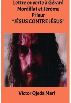 Lettre ouverte au livre de Gerard Mordillat et Jerome Prieur - JESUS ILLUSTRE ET INCONNU
