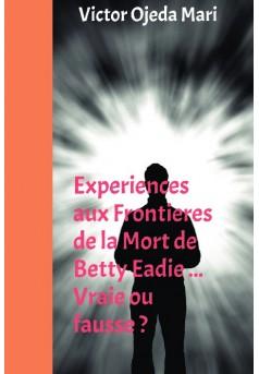 Experiences aux Frontieres de la Mort de Betty Eadie ... Vraie ou fausse ?