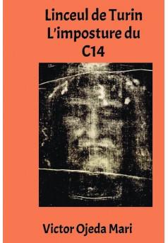 LINCEUL DE TURIN - L imposture du C14
