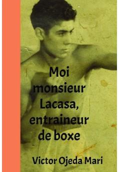 Moi monsieur Lacasa, entraineur de boxe