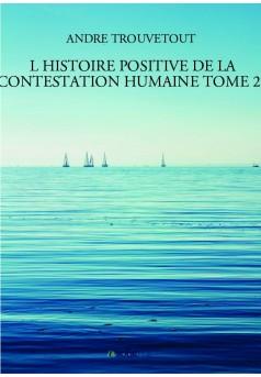 L HISTOIRE POSITIVE DE LA CONTESTATION HUMAINE TOME 25 - Couverture de livre auto édité