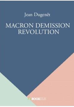 MACRON DEMISSION  REVOLUTION - Couverture de livre auto édité