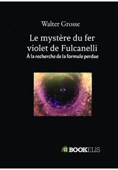 Le mystère du fer violet de Fulcanelli