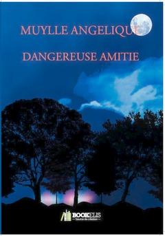 DANGEREUSE AMITIE