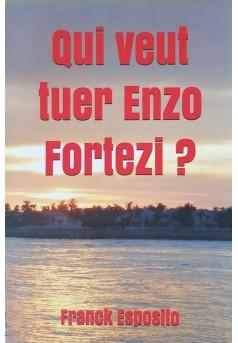 QUI VEUT TUER ENZO FORTEZI ? - Couverture de livre auto édité