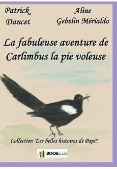 La fabuleuse aventure de Carlimbus la pie voleuse