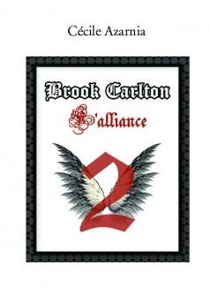 Brook Carlton : L'alliance - Couverture de livre auto édité