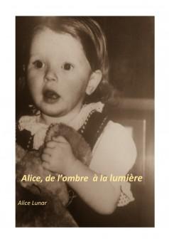 Alice, de l'ombre à la lumière - Couverture Ebook auto édité