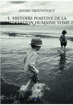 L  HISTOIRE POSITIVE DE LA CONTESTATION HUMAINE TOME 26 - Couverture de livre auto édité