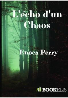 L'écho d'un chaos. - Couverture de livre auto édité