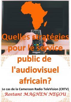 Quelles stratégies pour le service public de l'audiovisuel africain - Couverture Ebook auto édité