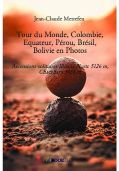 Tour du Monde, Colombie, Equateur, Pérou, Brésil, Bolivie en Photos