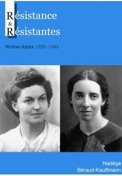Résistance et Résistantes en Rhône-Alpes, 1939 - 1945 - Couverture Ebook auto édité
