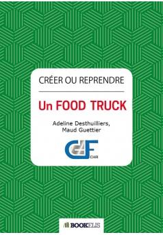 Créer ou reprendre un  Food Truck - Couverture Ebook auto édité
