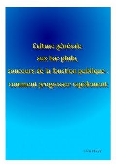 Culture Générale au Bac Philo, Concours Fonction Publique Progresser Rapidement - Couverture Ebook auto édité