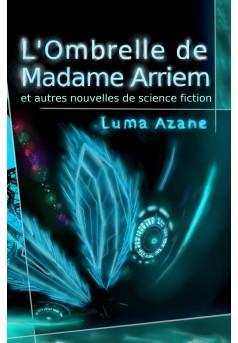 L'ombrelle de Madame Arriem et autres nouvelles de science-fiction - Couverture Ebook auto édité