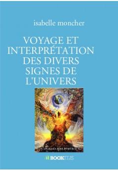 VOYAGE ET INTERPRÉTATION DES DIVERS SIGNES DE L'UNIVERS