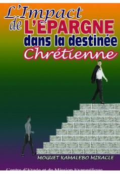 L'IMPACT DE L'EPARGNE DANS LA DESTINÉE CHRÉTIENNE