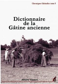 Dictionnaire de la Gâtine ancienne - Couverture de livre auto édité
