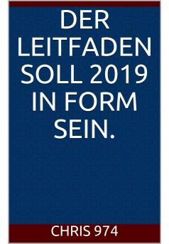 Der Leitfaden soll 2019 in Form sein. - Couverture Ebook auto édité
