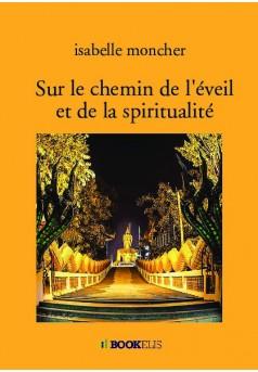Sur le chemin de l'éveil et de la spiritualité
