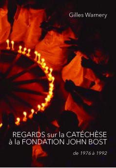 REGARDS sur la CATÉCHÈSE à la FONDATION JOHN BOST