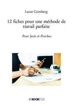 12 fiches pour une méthode de travail parfaite - Couverture de livre auto édité
