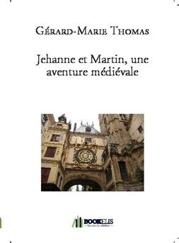 Jehanne et Martin, une aventure médiévale